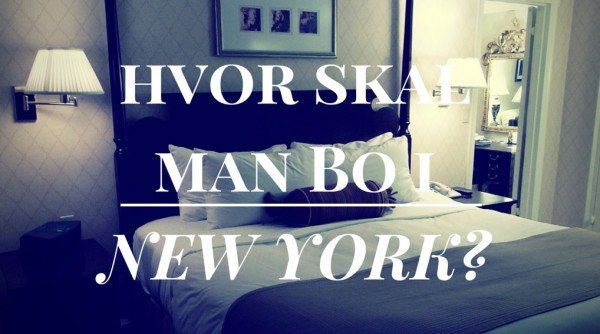 Hvor skal man bo i New York